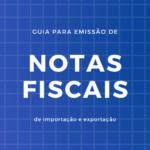 Thiago Furtado: Guia para emissão de notas fiscais de importação e exportação